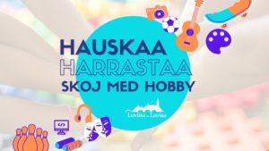 Hauskaa harrastaa. Loviisan malli. Suomen malli. Skoj med hobby. Lovisamodellen. Finlandsmodellen.